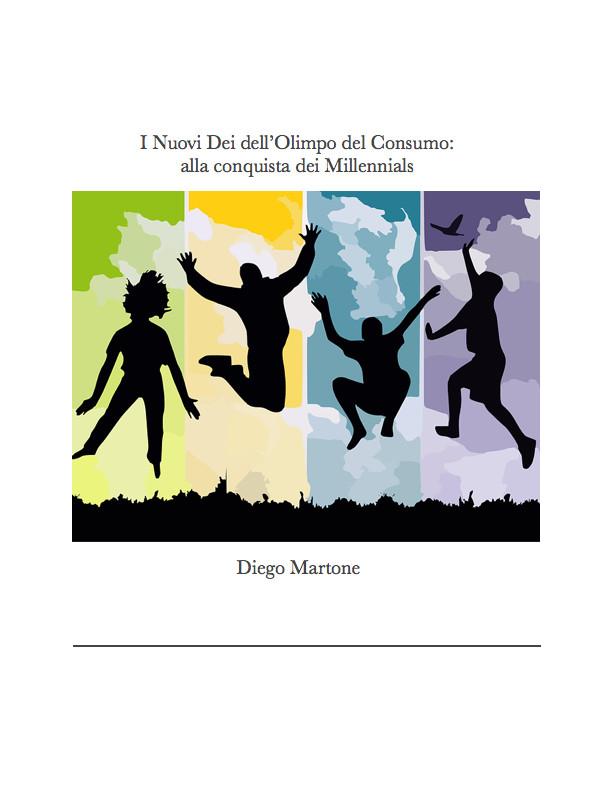 copertina di I Nuovi Dei dell'Olimpo dei Consumi: alla conquista dei Millennials